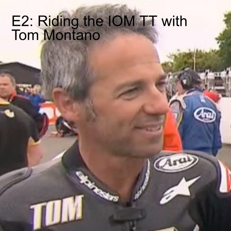 E2: Riding the IOM TT with Tom Montano